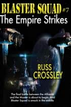 Blaster Squad #7 The Empire Strikes ebook by Russ Crossley