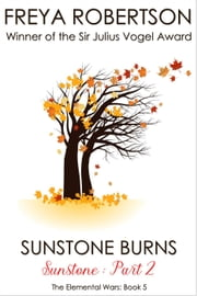 Sunstone Burns (Sunstone Part II) - The Elemental Wars, #5 ebook by Freya Robertson