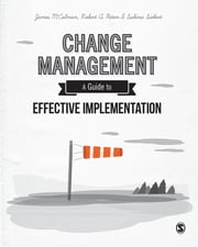 Change Management - A Guide to Effective Implementation ebook by James McCalman,Professor Robert A Paton,Sabina Siebert