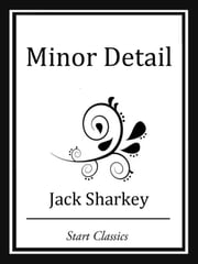 Minor Detail ebook by Jack Sharkey