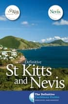 Definitive St. Kitts and Nevis ebook by James Henderson