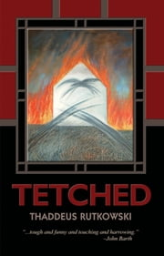 Tetched - A Novel in Fractals 電子書 by Thaddeus Rutkowski