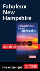 Fabuleux New Hampshire ebook by Collectif