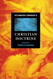 The Cambridge Companion to Christian Doctrine ebook by Colin E. Gunton