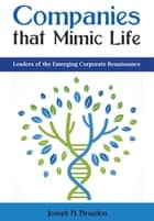 Companies that Mimic Life - Leaders of the Emerging Corporate Renaissance ebook by Joseph H. Bragdon, WORLD