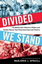 Divided We Stand ebook by Marjorie J. Spruill