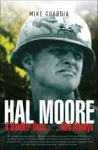 Hal Moore - A Soldier Once . . . And Always ebook by