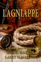 Lagniappe ebook by Gail Z. Martin, Larry N. Martin