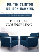 The Quick-Reference Guide to Biblical Counseling ebook by Dr. Tim Clinton,Dr. Ron Hawkins