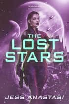 The Lost Stars ebook by Jess Anastasi