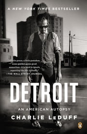 Detroit - An American Autopsy ebook by Charlie LeDuff