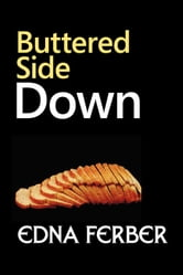Buttered Side Down ebook by Ferber, Edna