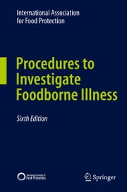 Procedures to Investigate Foodborne Illness ebook by International Association for Food Protection