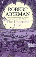 The Unsettled Dust ebook by Robert Aickman