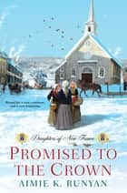 Promised to the Crown ebook by Aimie K. Runyan