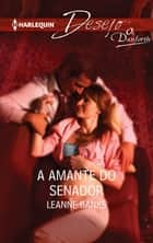 A amante do senador ebook by Leanne Banks