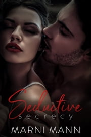 Seductive Secrecy ebook by Marni Mann