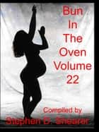 Bun In The Oven Volume 22 ebook by Stephen Shearer