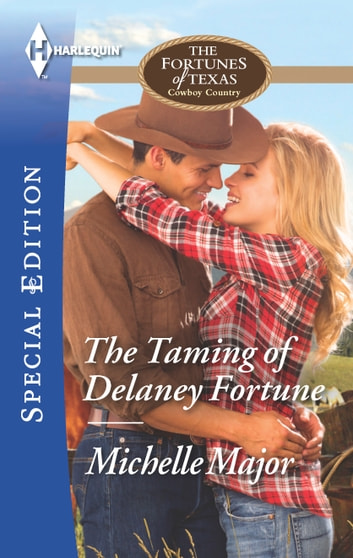 The Taming of Delaney Fortune ebook by Michelle Major