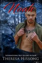 Noah (Rise of the Pride, Book 10) ebook by
