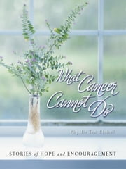 What Cancer Cannot Do ebook by Various Authors
