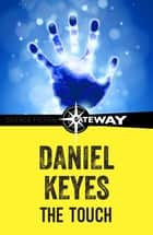 The Touch ebook by Daniel Keyes