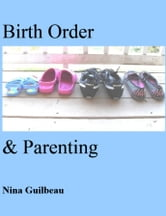 Birth Order & Parenting ebook by Nina Guilbeau
