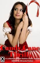 Candy Cane Thrills - A collection of five festive erotic stories ebook by Roxanne Rhoads, Jodie Davis, Landon Dixon,...