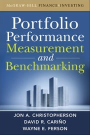 Portfolio Performance Measurement and Benchmarking ebook by Jon A. Christopherson,David R. Carino,Wayne E. Ferson
