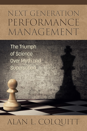 Next generation performance management ebook by alan l colquitt next generation performance management the triumph of science over myth and superstition ebook by alan fandeluxe Gallery