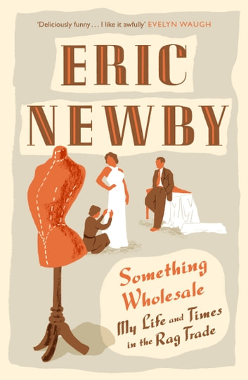 Something Wholesale ebook by Eric Newby