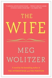 The Wife - A Novel ebook by Meg Wolitzer