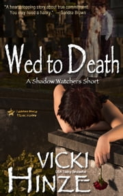 Wed to Death - A Shadow Watchers Short ebook by Vicki Hinze