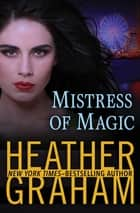 Mistress of Magic 電子書 by Heather Graham