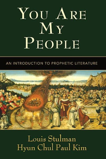 You Are My People - An Introduction to Prophetic Literature ebook by Hyun Chul Paul Kim,Louis Stulman