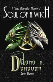 Soul of a Witch (Detective Marcella Witch's series, book 11) ebook by Dana E. Donovan