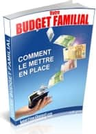 Budget Familial Comment le mettre en place ebook by Gaël Hamel