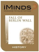 Fall of The Berlin Wall: History ebook by iMinds