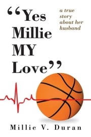 ''Yes Millie MY Love'' ebook by Millie V. Duran