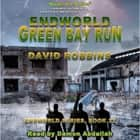 Endworld: Green Bay Run (Endworld Series, Book 22) audiobook by David Robbins