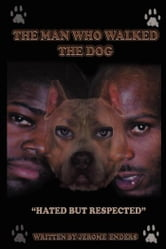 The Man Who Walked the Dog: The DJ Superior/DMX Story ebook by Enders, Jerome
