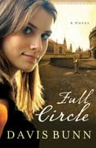 Full Circle ebook by Davis Bunn