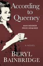According to Queeney - A Novel ebook by Beryl Bainbridge