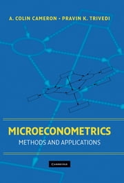 Microeconometrics - Methods and Applications ebook by A. Colin Cameron, Pravin K. Trivedi