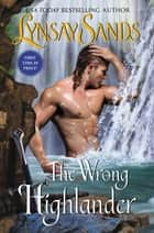 The Wrong Highlander - Highland Brides eBook by Lynsay Sands