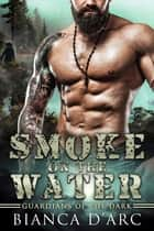 Smoke on the Water ebook by Bianca D'Arc