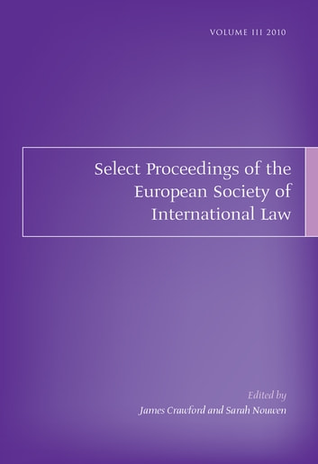 Select Proceedings of the European Society of International Law, Volume 3, 2010 ebook by