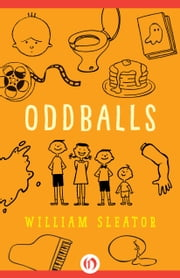 Oddballs ebook by William Sleator