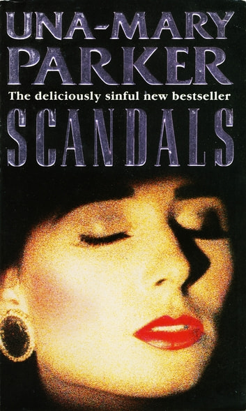 Scandals - A deliciously sinful epic of bitter rivalry ebook by Una-Mary Parker