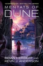 Mentats of Dune ebook by Kevin J. Anderson, Brian Herbert